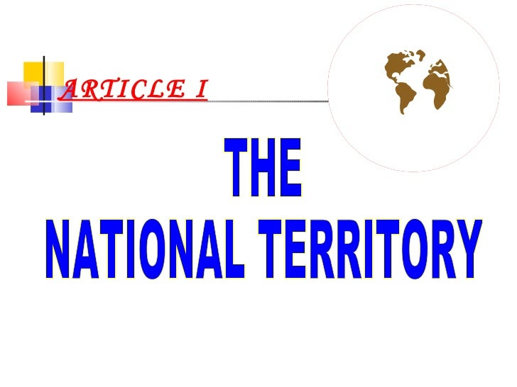 ARTICLE I THE  NATIONAL TERRITORY
