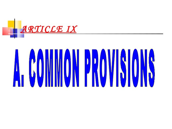 ARTICLE IX A. COMMON PROVISIONS