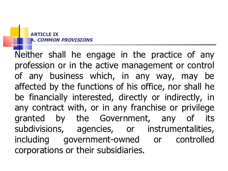 ARTICLE IX A.  COMMON PROVISIONS <ul><li>Neither shall he engage in the practice of any profession or in the active manage...