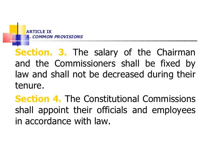 ARTICLE IX A.  COMMON PROVISIONS <ul><li>Section. 3.  The salary of the Chairman and the Commissioners shall be fixed by l...