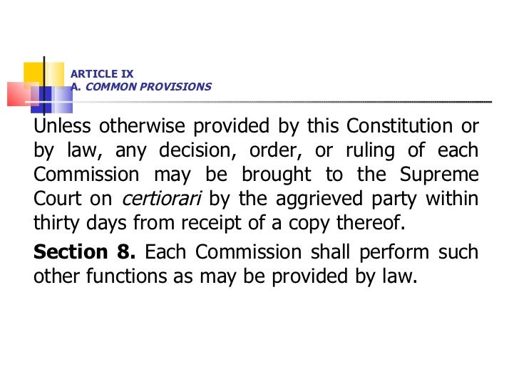 ARTICLE IX A.  COMMON PROVISIONS <ul><li>Unless otherwise provided by this Constitution or by law, any decision, order, or...