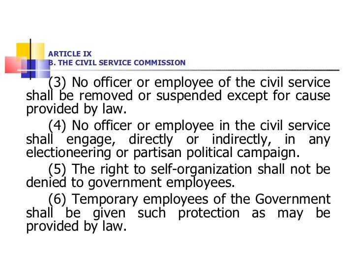 ARTICLE IX B. THE CIVIL SERVICE COMMISSION <ul><li>(3) No officer or employee of the civil service shall be removed or sus...