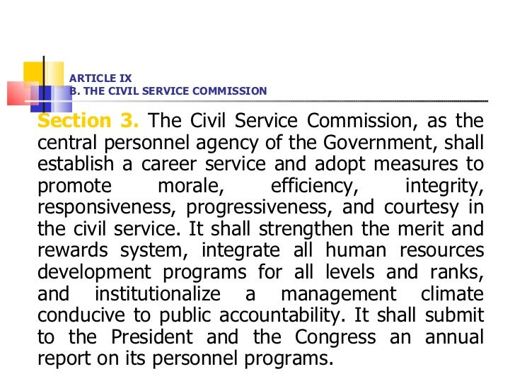 ARTICLE IX B. THE CIVIL SERVICE COMMISSION <ul><li>Section 3.  The Civil Service Commission, as the central personnel agen...