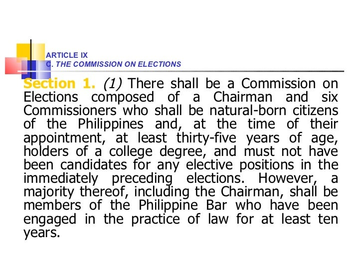 <ul><li>Section 1.   (1)  There shall be a Commission on Elections composed of a Chairman and six Commissioners who shall ...