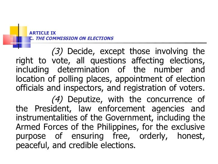ARTICLE IX  C.  THE COMMISSION ON ELECTIONS <ul><li>(3)  Decide, except those involving the right to vote, all questions a...