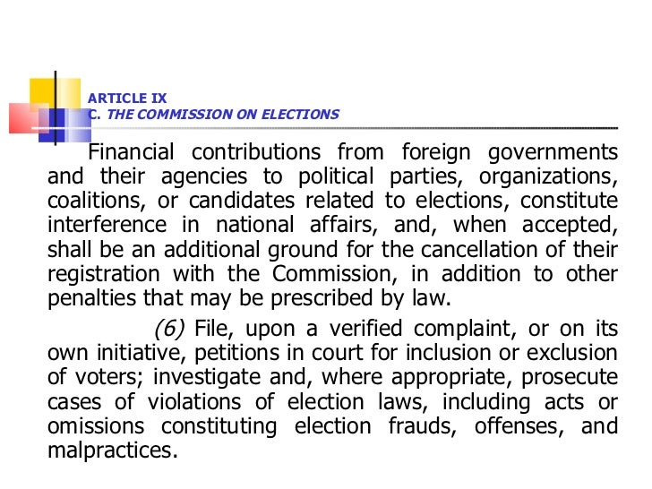 ARTICLE IX  C.  THE COMMISSION ON ELECTIONS <ul><li>Financial contributions from foreign governments and their agencies to...