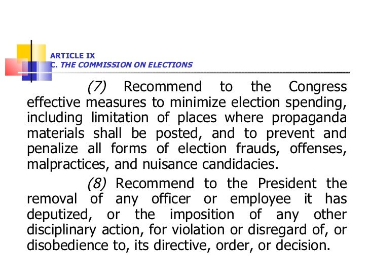 ARTICLE IX  C.  THE COMMISSION ON ELECTIONS <ul><li>(7)  Recommend to the Congress effective measures to minimize election...