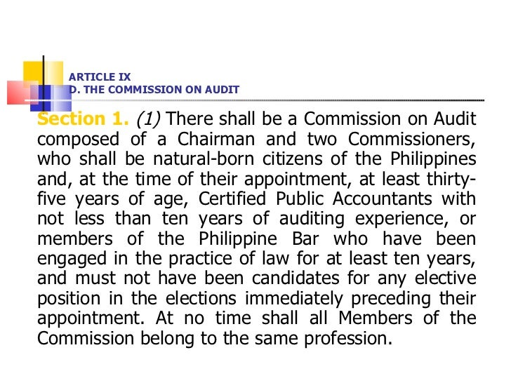 ARTICLE IX D. THE COMMISSION ON AUDIT <ul><li>Section 1.   (1)  There shall be a Commission on Audit composed of a Chairma...