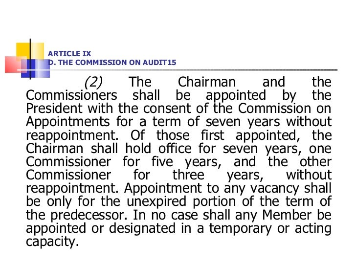ARTICLE IX D. THE COMMISSION ON AUDIT15 <ul><li>(2)  The Chairman and the Commissioners shall be appointed by the Presiden...