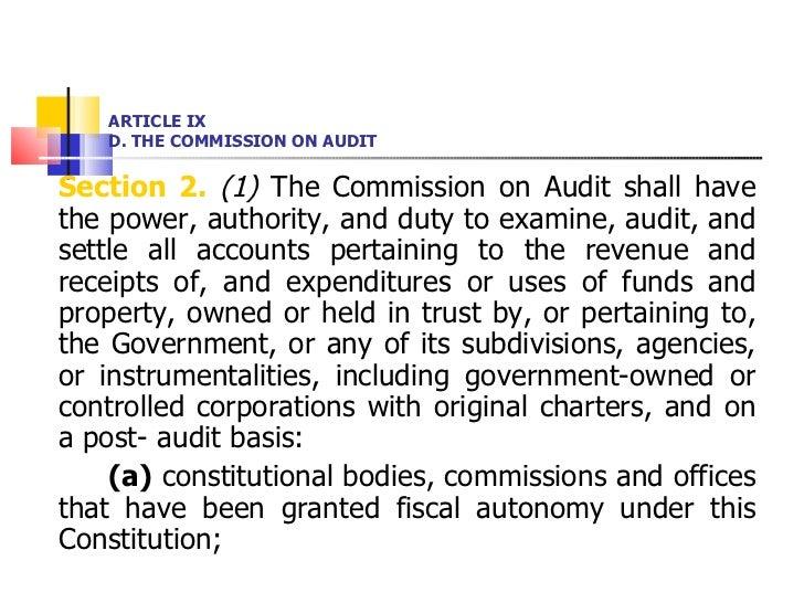 ARTICLE IX D. THE COMMISSION ON AUDIT <ul><li>Section 2.   (1)  The Commission on Audit shall have the power, authority, a...