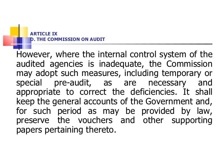 ARTICLE IX D. THE COMMISSION ON AUDIT <ul><li>However, where the internal control system of the audited agencies is inadeq...