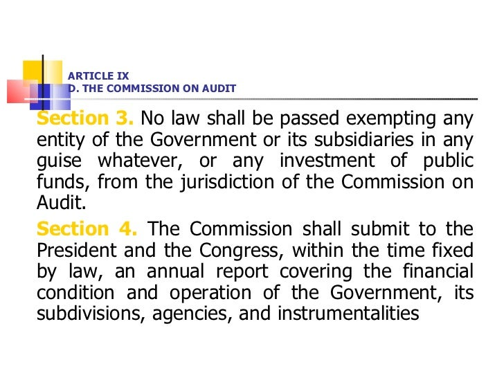 ARTICLE IX D. THE COMMISSION ON AUDIT <ul><li>Section 3.  No law shall be passed exempting any entity of the Government or...