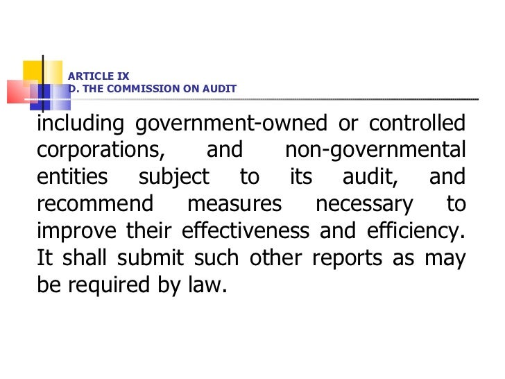 ARTICLE IX D. THE COMMISSION ON AUDIT <ul><li>including government-owned or controlled corporations, and non-governmental ...