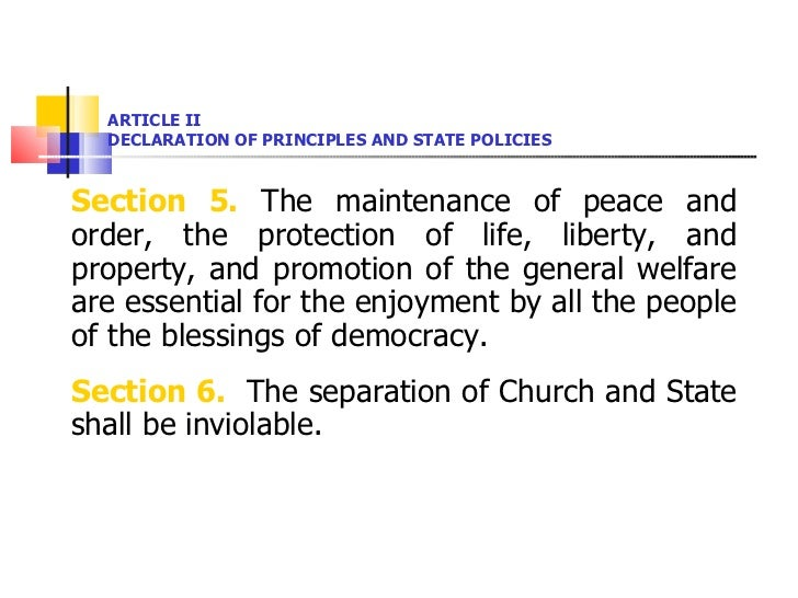 ARTICLE II DECLARATION OF PRINCIPLES AND STATE POLICIES <ul><li>Section 5.  The maintenance of peace and order, the protec...