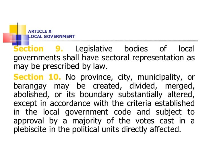 ARTICLE X LOCAL GOVERNMENT <ul><li>Section 9.  Legislative bodies of local governments shall have sectoral representation ...