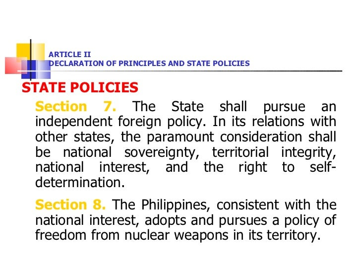 ARTICLE II DECLARATION OF PRINCIPLES AND STATE POLICIES <ul><li>STATE POLICIES </li></ul><ul><li>Section 7.  The State sha...