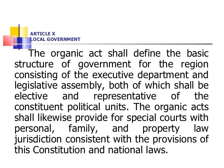 ARTICLE X LOCAL GOVERNMENT <ul><li>The organic act shall define the basic structure of government for the region consistin...