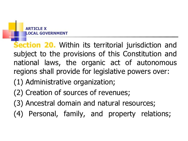 ARTICLE X LOCAL GOVERNMENT <ul><li>Section 20.  Within its territorial jurisdiction and subject to the provisions of this ...