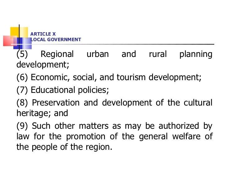 ARTICLE X LOCAL GOVERNMENT <ul><li>(5) Regional urban and rural planning development; </li></ul><ul><li>(6) Economic, soci...