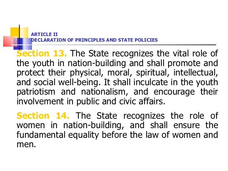 ARTICLE II DECLARATION OF PRINCIPLES AND STATE POLICIES <ul><li>Section 13.  The State recognizes the vital role of the yo...