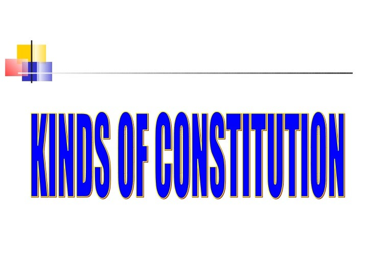 KINDS OF CONSTITUTION