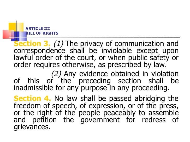 ARTICLE III BILL OF RIGHTS <ul><li>Section 3.   (1)  The privacy of communication and correspondence shall be inviolable e...