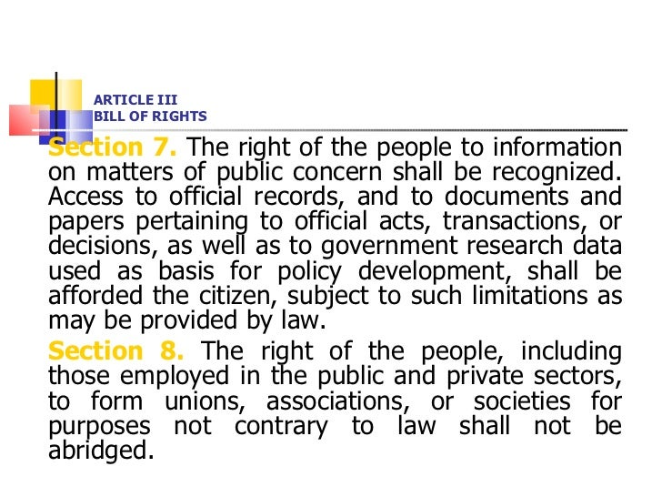 ARTICLE III BILL OF RIGHTS <ul><li>Section 7.  The right of the people to information on matters of public concern shall b...