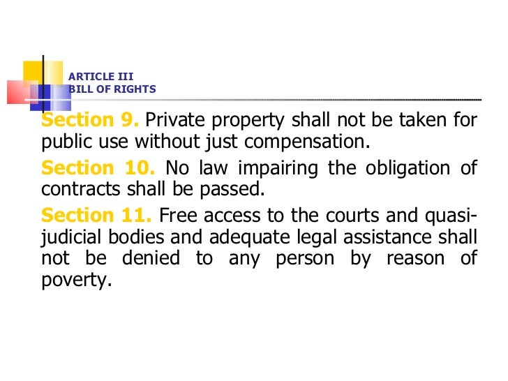 ARTICLE III BILL OF RIGHTS <ul><li>Section 9.  Private property shall not be taken for public use without just compensatio...