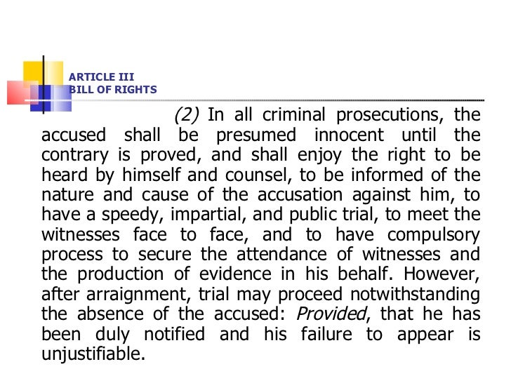 ARTICLE III BILL OF RIGHTS <ul><li>  (2)  In all criminal prosecutions, the accused shall be presumed innocent until the c...