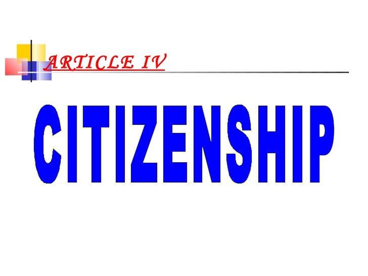ARTICLE IV CITIZENSHIP