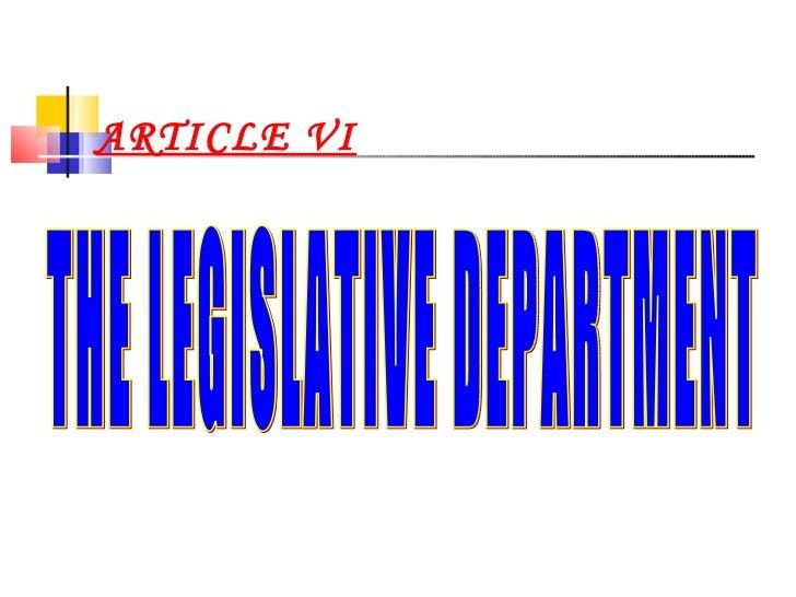ARTICLE VI THE LEGISLATIVE DEPARTMENT