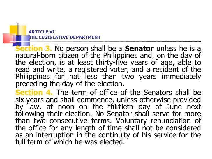 ARTICLE VI THE LEGISLATIVE DEPARTMENT <ul><li>Section 3.  No person shall be a  Senator  unless he is a natural-born citiz...