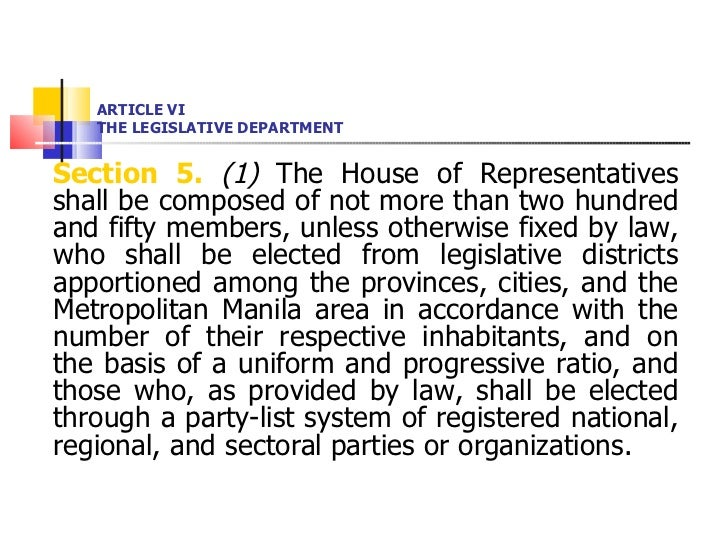 ARTICLE VI THE LEGISLATIVE DEPARTMENT <ul><li>Section 5.   (1)  The House of Representatives shall be composed of not more...