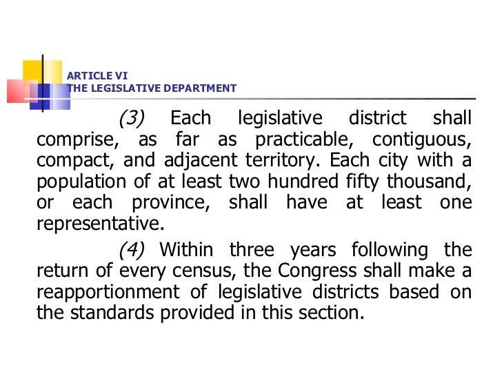 ARTICLE VI THE LEGISLATIVE DEPARTMENT <ul><li>(3)  Each legislative district shall comprise, as far as practicable, contig...
