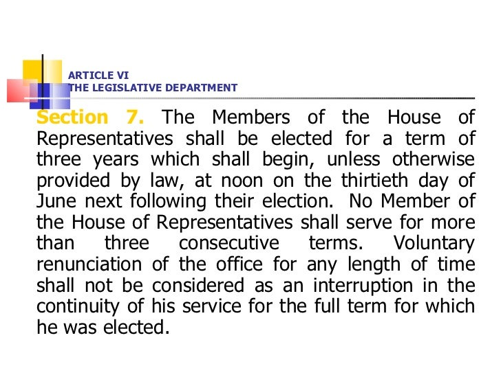 ARTICLE VI THE LEGISLATIVE DEPARTMENT <ul><li>Section 7.  The Members of the House of Representatives shall be elected for...
