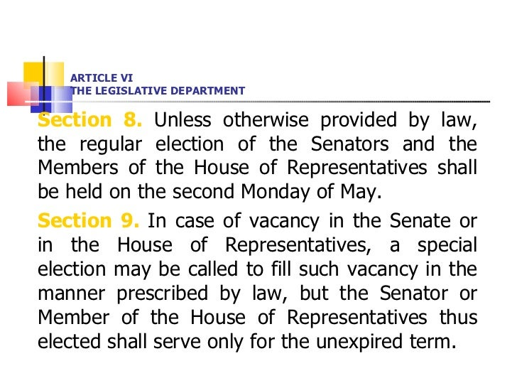 ARTICLE VI THE LEGISLATIVE DEPARTMENT <ul><li>Section 8.  Unless otherwise provided by law, the regular election of the Se...