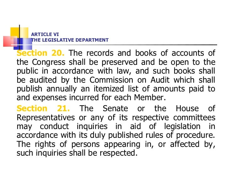 ARTICLE VI THE LEGISLATIVE DEPARTMENT <ul><li>Section 20.  The records and books of accounts of the Congress shall be pres...