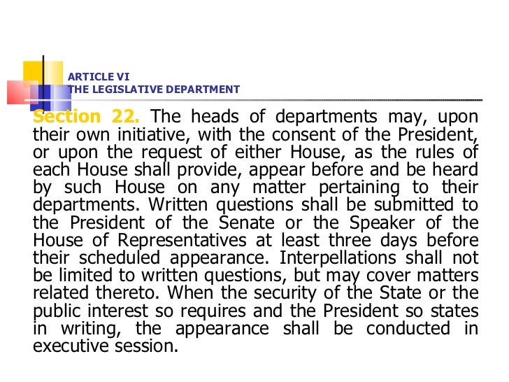 ARTICLE VI THE LEGISLATIVE DEPARTMENT <ul><li>Section 22.  The heads of departments may, upon their own initiative, with t...