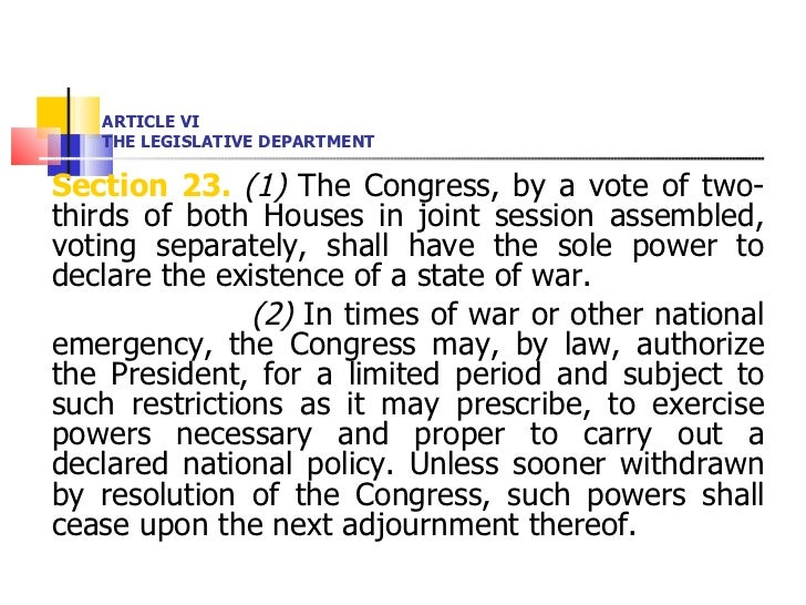 ARTICLE VI THE LEGISLATIVE DEPARTMENT <ul><li>Section 23.   (1)  The Congress, by a vote of two-thirds of both Houses in j...