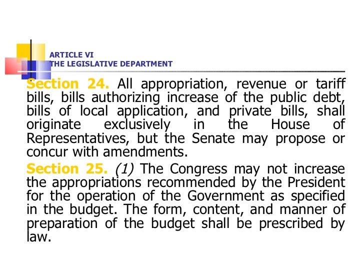 ARTICLE VI THE LEGISLATIVE DEPARTMENT <ul><li>Section 24.  All appropriation, revenue or tariff bills, bills authorizing i...