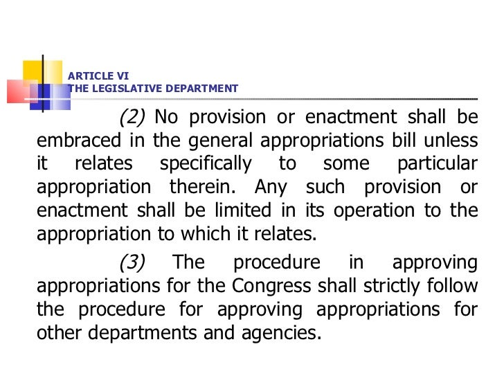 ARTICLE VI THE LEGISLATIVE DEPARTMENT <ul><li>(2)  No provision or enactment shall be embraced in the general appropriatio...