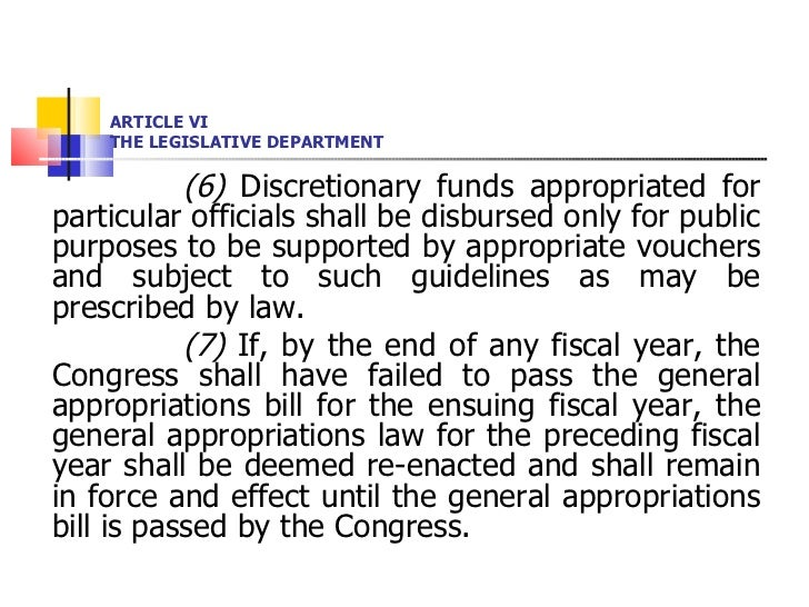 ARTICLE VI THE LEGISLATIVE DEPARTMENT <ul><li>(6)  Discretionary funds appropriated for particular officials shall be disb...