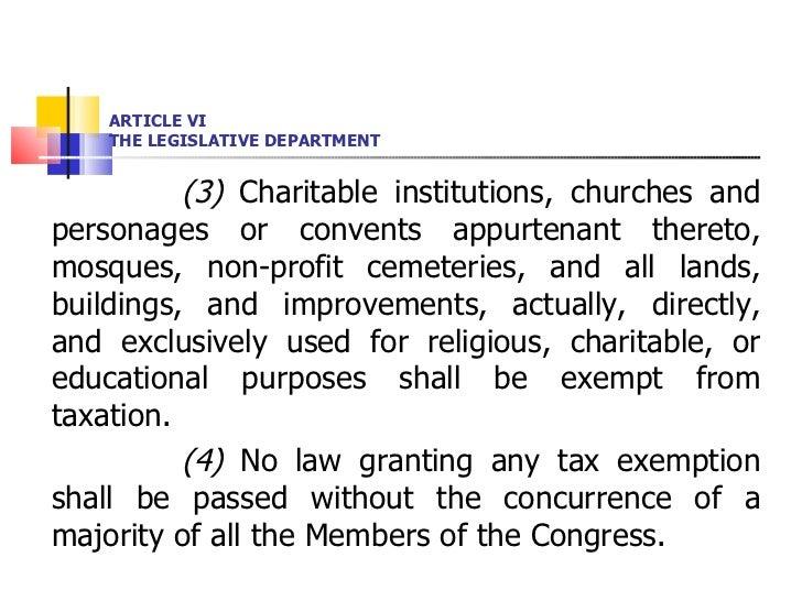 ARTICLE VI THE LEGISLATIVE DEPARTMENT <ul><li>(3)  Charitable institutions, churches and personages or convents appurtenan...