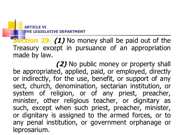 ARTICLE VI THE LEGISLATIVE DEPARTMENT <ul><li>Section 29.   (1)  No money shall be paid out of the Treasury except in purs...
