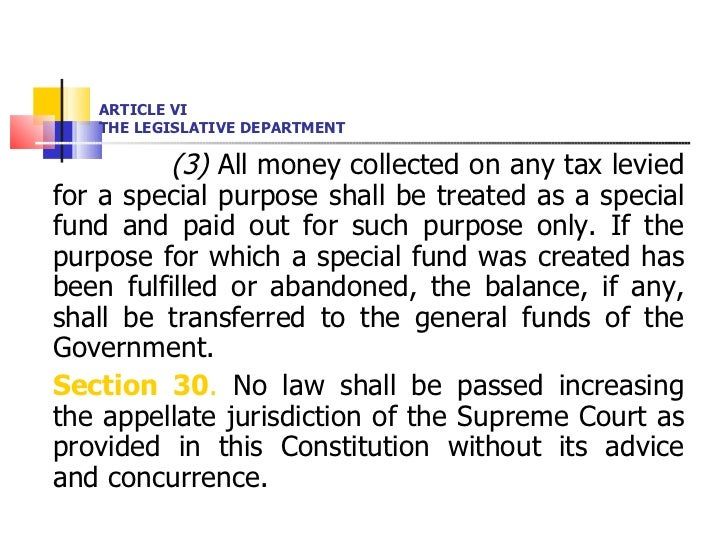 ARTICLE VI THE LEGISLATIVE DEPARTMENT <ul><li>(3)  All money collected on any tax levied for a special purpose shall be tr...