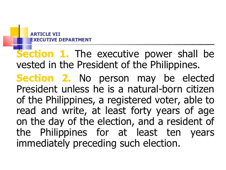 ARTICLE VII EXECUTIVE DEPARTMENT <ul><li>Section 1.  The executive power shall be vested in the President of the Philippin...
