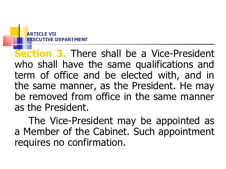 ARTICLE VII EXECUTIVE DEPARTMENT <ul><li>Section 3.  There shall be a Vice-President who shall have the same qualification...