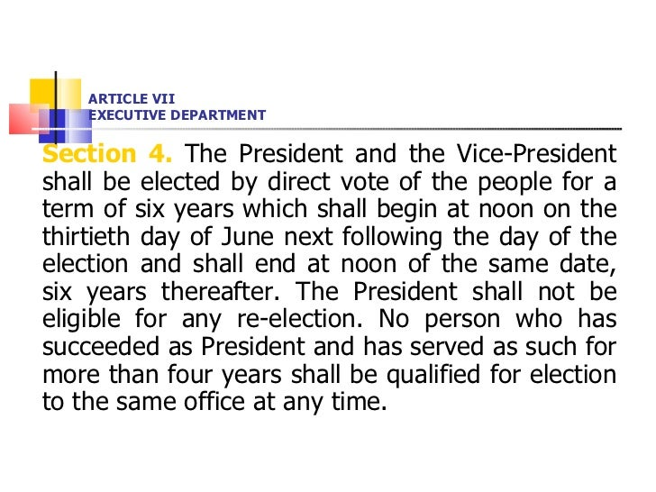 ARTICLE VII EXECUTIVE DEPARTMENT <ul><li>Section 4.  The President and the Vice-President shall be elected by direct vote ...