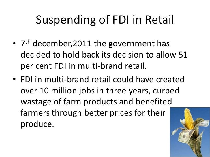 fdi in retail Read this essay on fdi in retail come browse our large digital warehouse of free sample essays get the knowledge you need in order to pass your classes and more.