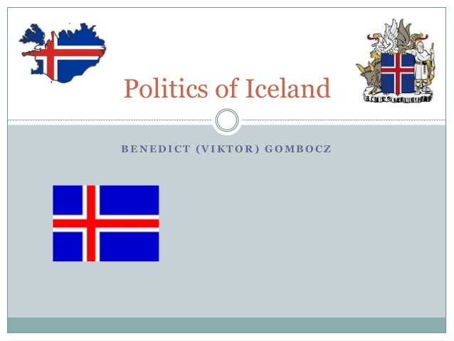 B E N E D I C T ( V I K T O R ) G O M B O C ZPolitics of Iceland